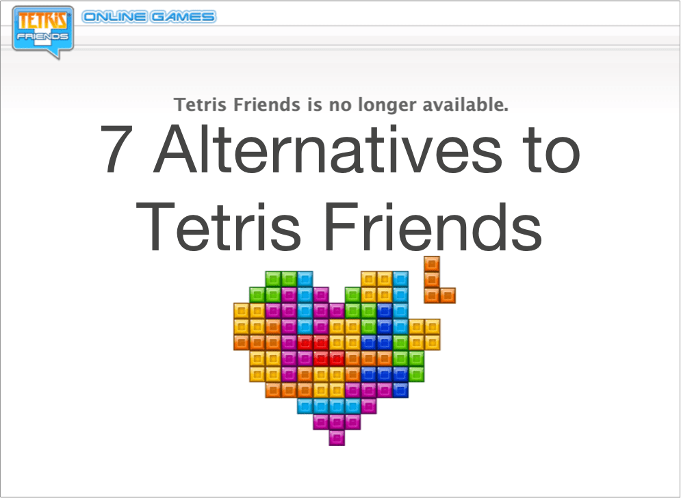 7 Amazing Alternatives to Tetris Friends [List] – Top Games